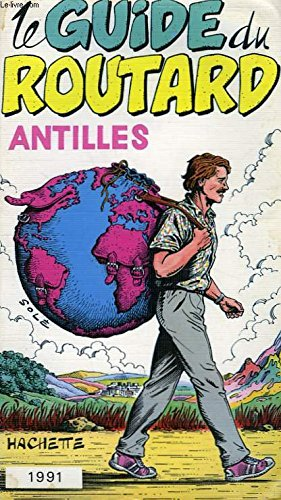 Le guide du routard 1991: Antilles