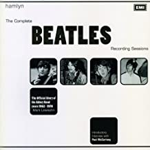 The Complete Beatles Recording Sessions: The Official Story of the Abbey Road Years 1962-1970 by Mark Lewisohn (1988-07-22)