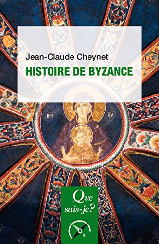 Histoire de Byzance / Jean-Claude Cheynet,....- Paris : Presses universitaires de France , DL 2017, cop. 2005