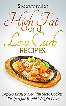 High Fat and Low Carb: Top 30 Easy & Healthy Slow Cooker ...