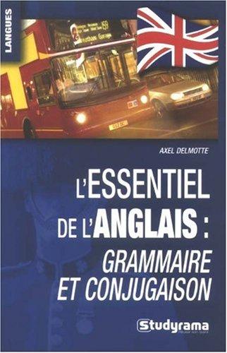 Essentiel de l'Anglais : Grammaire Conjugaison (l') par Delmotte Axel