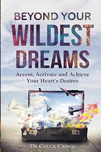 beyond-your-wildest-dreams-access-activate-and-achieve-your-hearts-desires-english-edition