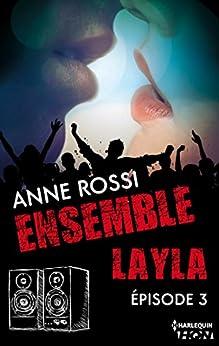 Ensemble - Layla : épisode 3 par [Rossi, Anne]