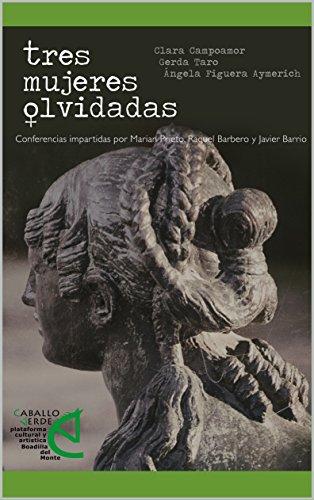 TRES MUJERES OLVIDADAS: CLARA CAMPOAMOR, GERDA TARO Y ÁNGELA FIGUERA AYMERICH por RAMÓN ROLDÁN HERRERUELA