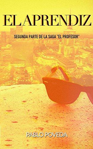 El Aprendiz: Una historia de amor, suspense y misterio (El Profesor: thriller en español nº 2) por Pablo Poveda