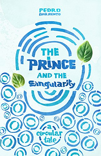 Book cover image for The Prince and the Singularity - A Circular Tale
