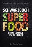Schwarzbuch Superfood: Heiße Luft und wahre...