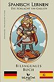 Spanisch Lernen - Bilinguales Buch - Die Schlacht um Gallien: Cäsar vs Vercingetorix (Spanisch | Deutsch) - biLingOwl Books