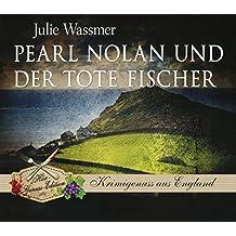 Pearl Nolan und der tote Fischer (Hör-Genuss-Edition-Box 2016)
