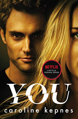 You: Now a Major TV series by [Kepnes, Caroline]