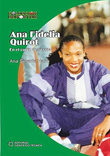 Ana Fidelia Quirot. En el carril de la vida por Ana de la C. Segarte