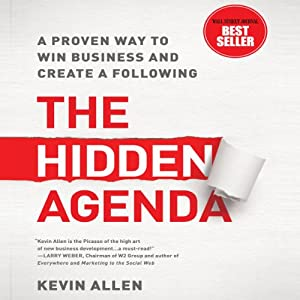 The Hidden Agenda: A Proven Way to Win Business and Create a ...
