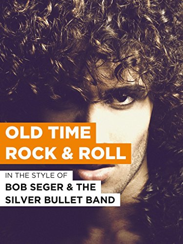 "Old Time Rock and Roll im Stil von ""Bob Seger and the Silver Bullet Band\"""