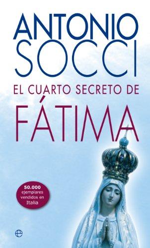 El cuarto secreto de Fátima por Antonio Socci