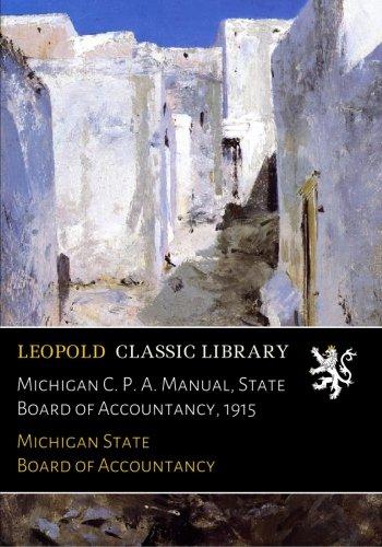 Michigan Board (Michigan C. P. A. Manual, State Board of Accountancy, 1915)