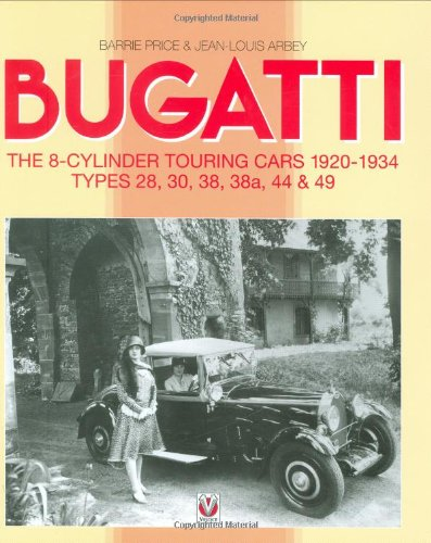 Preisvergleich Produktbild Bugatti The 8-Cylinder Touring Cars 1920-1934: Styles 28, 30, 38, 38a, 44 & 49