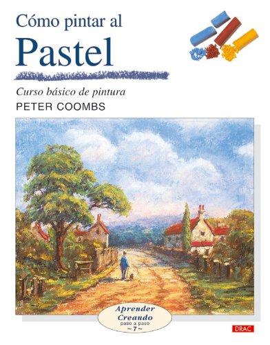 CÓMO PINTAR AL PASTEL (Aprender Creando / Learning Creating)