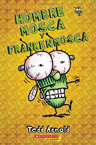 Hombre Mosca y Frankenmosca = Fly Guy and the Frankenfly