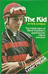 The Kid: The Inside Story of Steve Cauthen's Spectacular Ride to Stardom