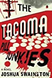 [(The Tacoma Pill Junkies)] [By (author) Joshua Swainston] published on (February, 2013)
