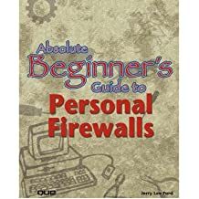 [ ABSOLUTE BEGINNER'S GUIDE TO PERSONAL FIREWALLS[ ABSOLUTE BEGINNER'S GUIDE TO PERSONAL FIREWALLS ] BY FORD, JERRY LEE, JR. ( AUTHOR )NOV-03-2001 PAPERBACK ] Absolute Beginner's Guide to Personal Firewalls[ ABSOLUTE BEGINNER'S GUIDE TO PERSONAL FIREWALLS ] By Ford, Jerry Lee, Jr. ( Author )Nov-03-2001 Paperback By Ford, Jerry Lee, Jr. ( Author ) Oct-2001 [ Paperback ]