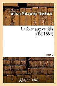 La foire aux vanités, tome 2 par William Makepeace Thackeray