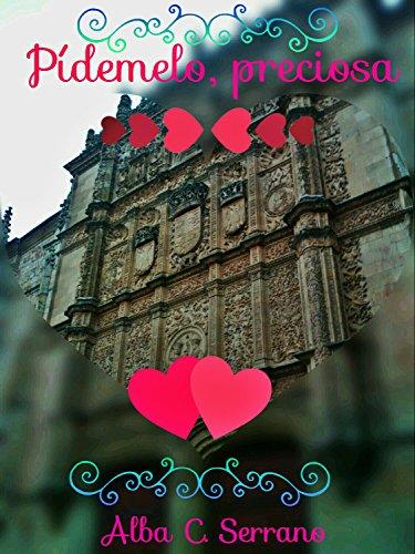 Descargar Libro Pídemelo, preciosa de Alba Cortes Serrano