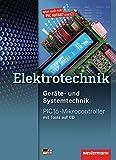 Geräte- und Systemtechnik: PIC16-Mikrocontroller: Schülerband, 3. Auflage, 2013