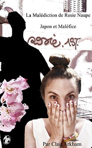 La Malédiction de Rosie Naupe: Japon et Maléfice