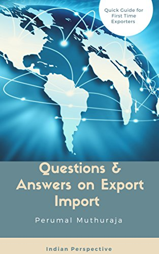 QUESTIONS & ANSWERS ON EXPORT-IMPORT: Quick Guide for First-time Exporters (English Edition)