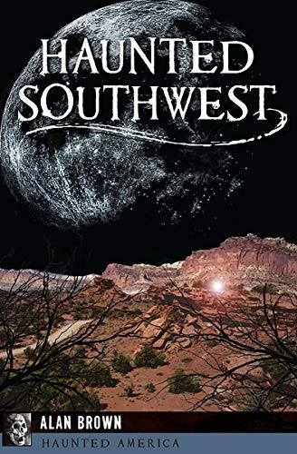 Haunted Southwest (Haunted America) (English Edition)