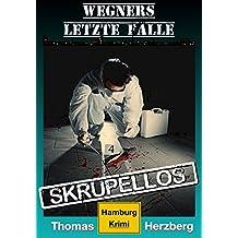 Skrupellos (Wegners letzte Fälle): Hamburg Krimi