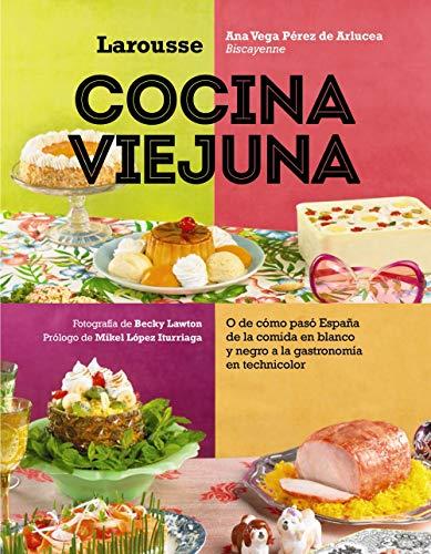 Cocina viejuna (Larousse - Libros Ilustrados/ Prácticos - Gastronomía) por Ana Vega Pérez de Arlucea