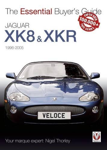 The Essential Buyer's Guide Jaguar XK8 & XKR 1996-2005