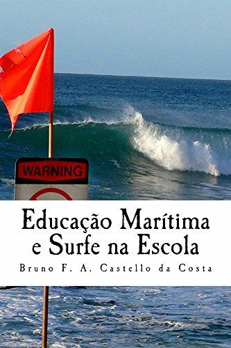 Educação Marítima e Surfe na Escola: Estudando os perigos da arrebentação na sala de aula (Portuguese Edition) por Bruno Castello da Costa