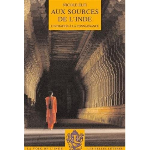 Aux Sources de l'Inde: L'initiation à la connaissance