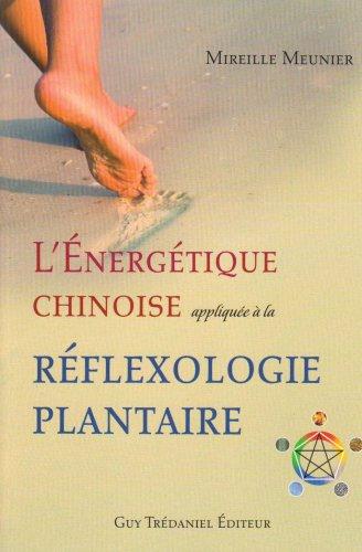 L'nergtique chinoise applique  la rflexologie plantaire