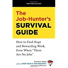The Job-Hunter's Survival Guide: How to Find a Rewarding Job Even When There Are No Jobs by Richard N. Bolles (2009-06-16)
