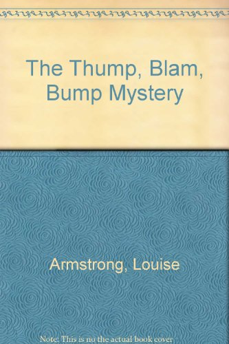 The thump, blam, bump mystery