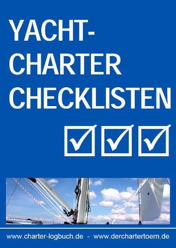 Yachtcharter Checklisten. Für den gelungenen Segelurlaub. Und zum Skippertraining nach der SKS-Prüfung.