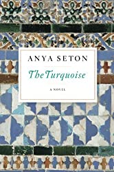 The Turquoise by Anya Seton (2016-06-28)