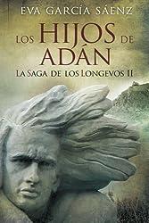 Los Hijos de Adan (La saga de los longevos) (Volume 2) (Spanish Edition) by Eva Garcia Saenz (2014-07-25)