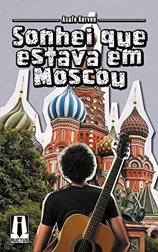 Sonhei Que  Estava Em Moscou (Portuguese Edition)