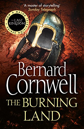 The Burning Land (The Last Kingdom Series, Book 5) (English Edition)