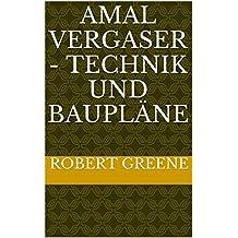 Amal Vergaser - Technik und Baupläne (German Edition)