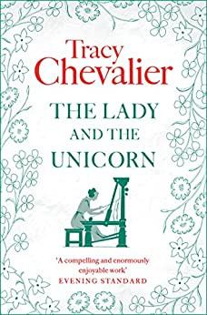 The Lady and the Unicorn by [Chevalier, Tracy]
