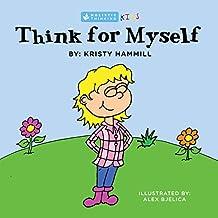 Think For Myself: Holistic Thinking Kids (English Edition)