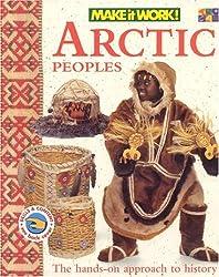 Make It Work Hist Arctic Peopl (Make It Work! History (Hardcover Twocan))