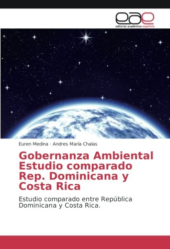 Republica De Costa Rica (Gobernanza Ambiental Estudio comparado Rep. Dominicana y Costa Rica: Estudio comparado entre República Dominicana y Costa Rica.)