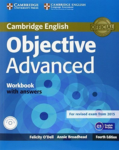 Objective Advanced Workbook with Answers with Audio CD 4th edition by O'Dell, Felicity, Broadhead, Annie (2015) Paperback